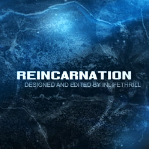 Reincarnation – By InlifeThrill